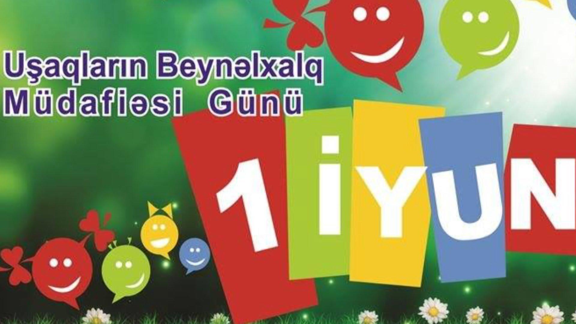 1İyun-Uşaqların Beynəlxalq Müdafiəsi günü » Azərbaycan Türkiyə İş ...